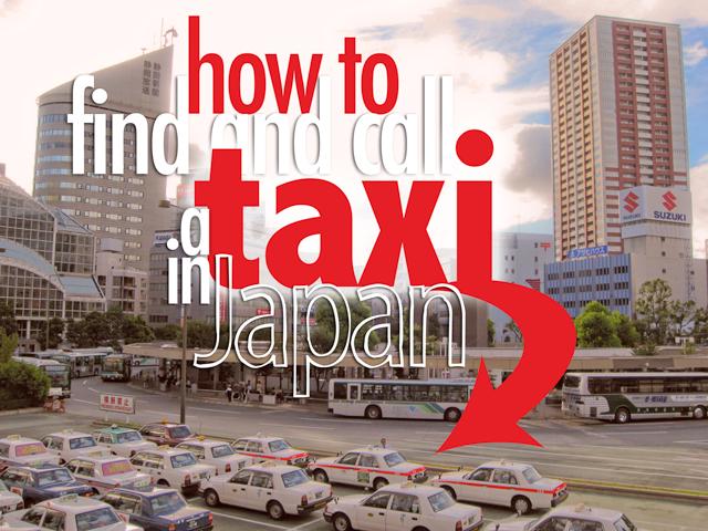 Làm thế nào để tìm và gọi Taxi ở Nhật